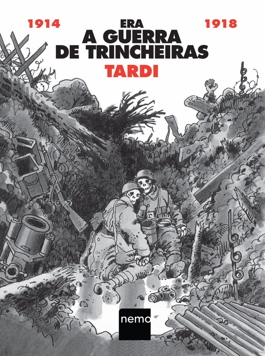 A Primeira Guerra Mundial em Quadrinhos: Era a Guerra das Trincheiras de Jacques Tardi