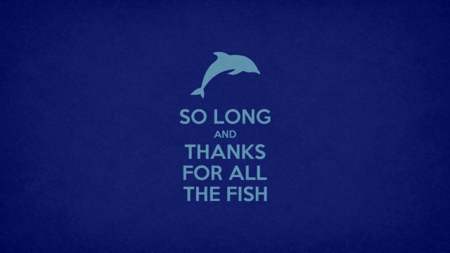 so_long_and_thanks_for_all_the_fish_by_orangeman80-d6r9cmd