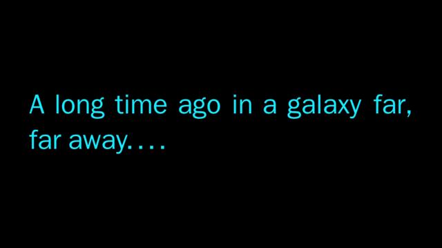 Há muito tempo atrás, numa galáxia muito, muito distante...