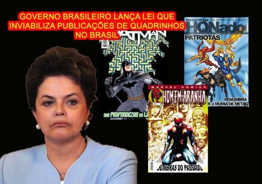 Típica imagem compartilhada no Facebook. Vendo essa imagem você pensaria que a Dilma vai acabar com os quadrinhos! Informe-se melhor aqui.