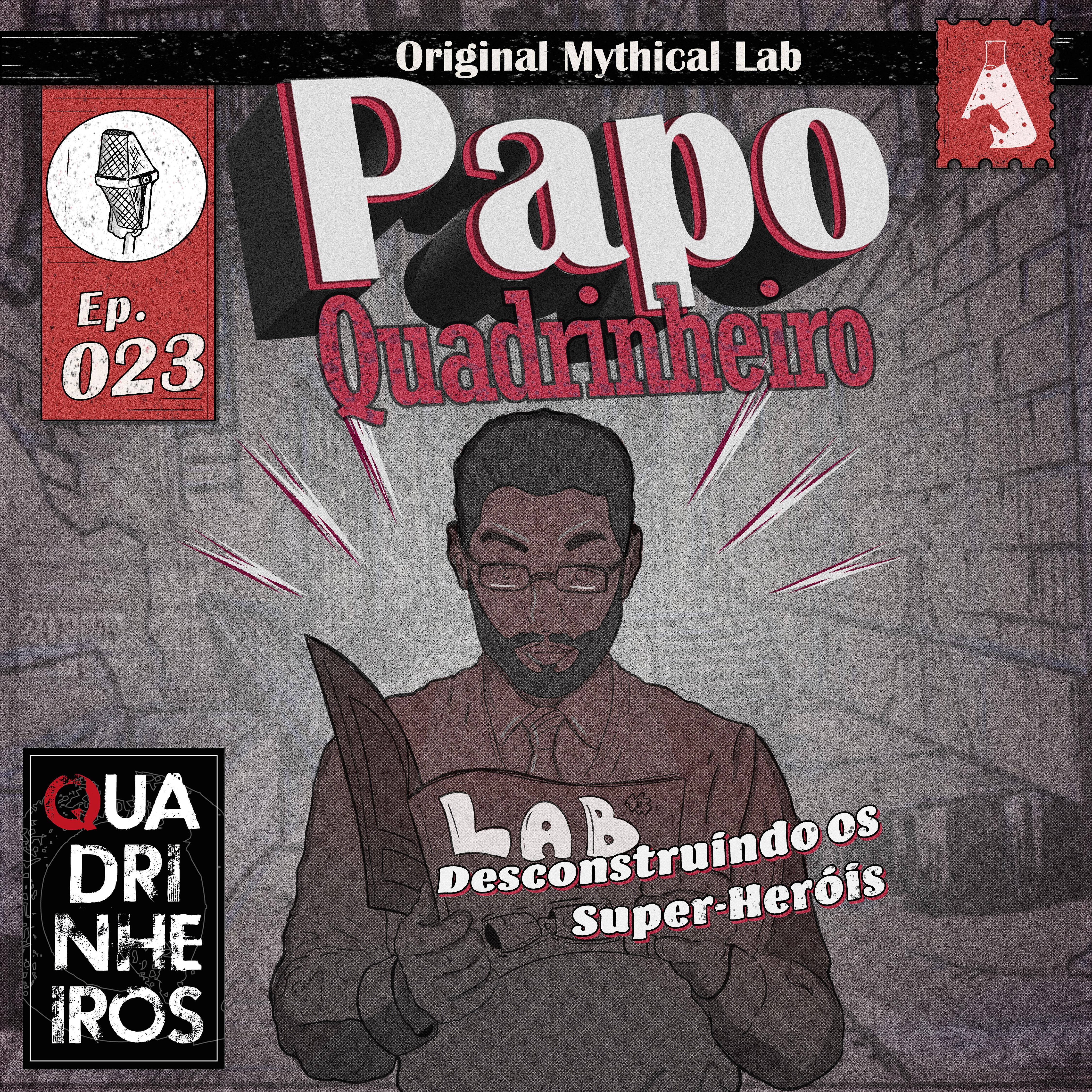 Desconstruindo os Super-Heróis papo quadrinheiro quadrinheiros podcast
