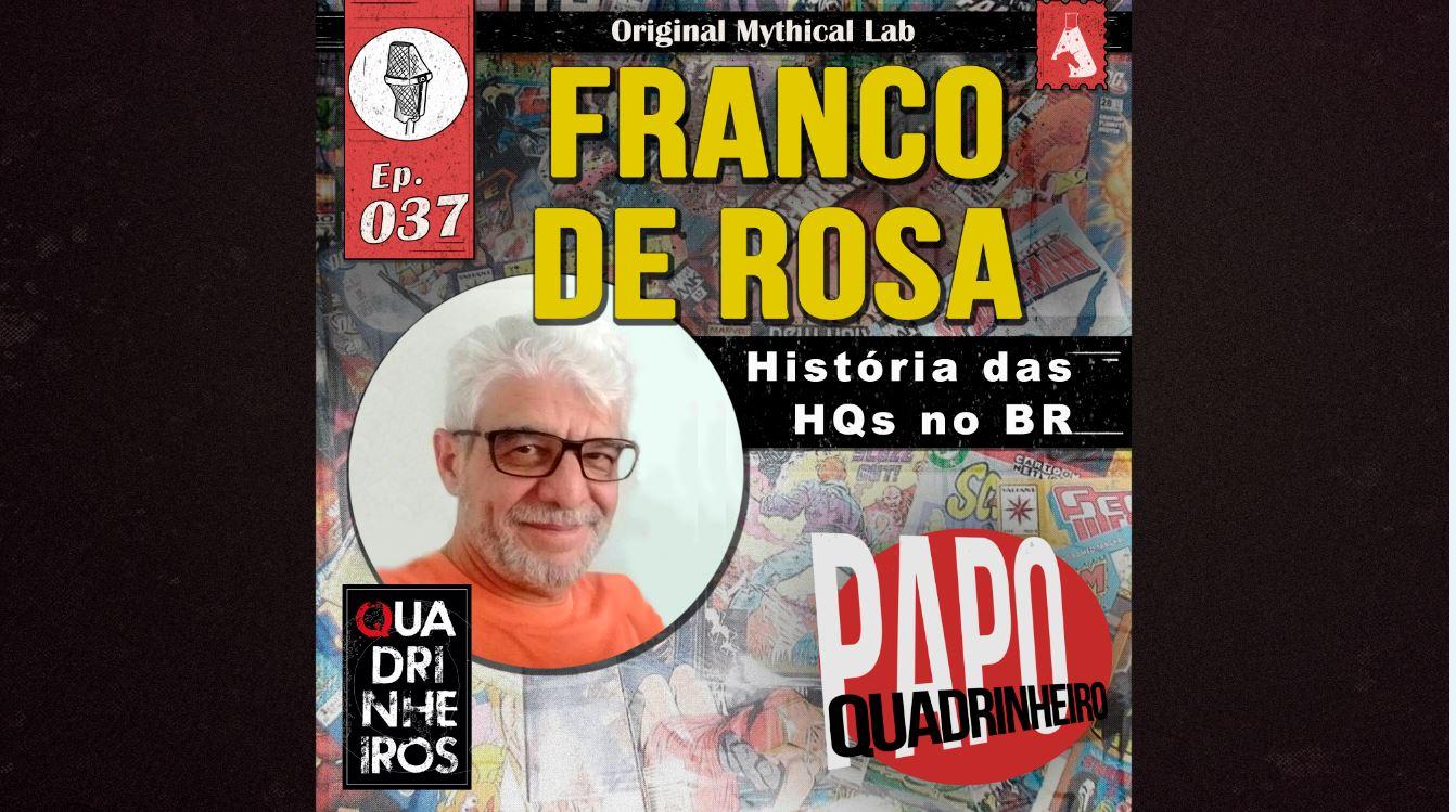 franco de rosa papo quadrinheiro podcast quadrinho nacional