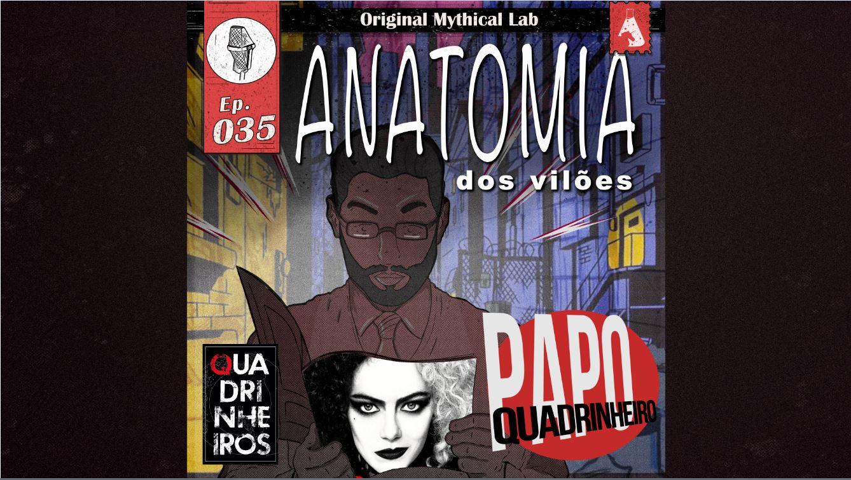 papo quadrinheiro podcast anatomia dos viloes