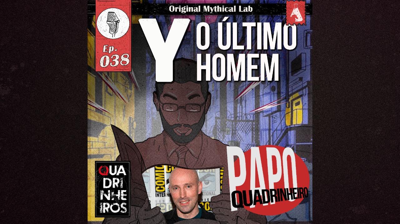 papo quadrinheiro y o ultimo homem the last man podcast