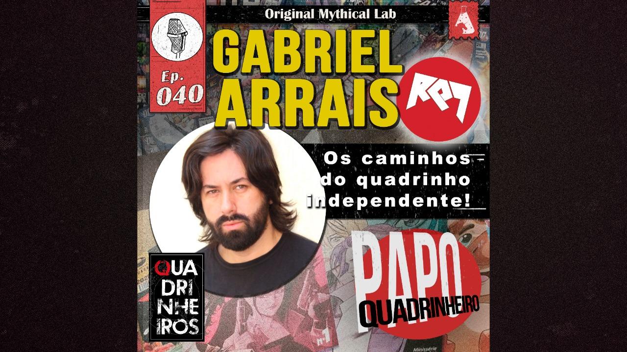 papo quadrinheiro gabriel arrais rqt comics podcast